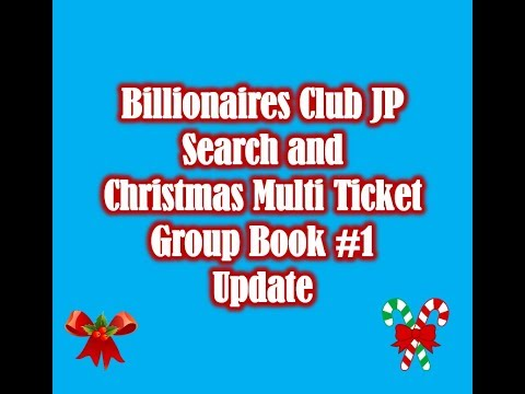 Billionaires Club Jackpot Search and Christmas Multi Ticket Group Book #1 Update