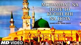 """Mohmmad Na Hote"" Chand Afzal Qadri Chishti 