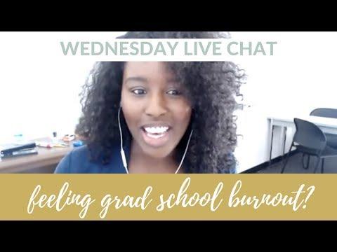 Grad School Advice | Feeling Burnout in Grad School? | Wednesday Live Chat