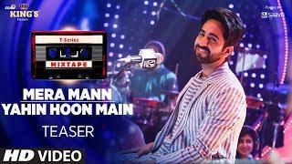 Mera Mann/Yahin Hoon Main Teaser   T-Series Mixtape   Ayushmann Khurrana   Releasing 10 August