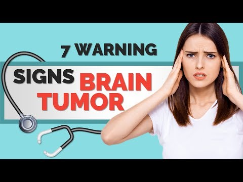 7 Warning Signs and symptoms of a Brain Tumor You Should Know