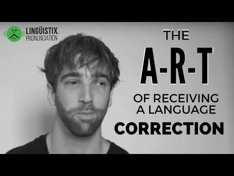 The ART of Receiving a Language Correction [Linguistix]
