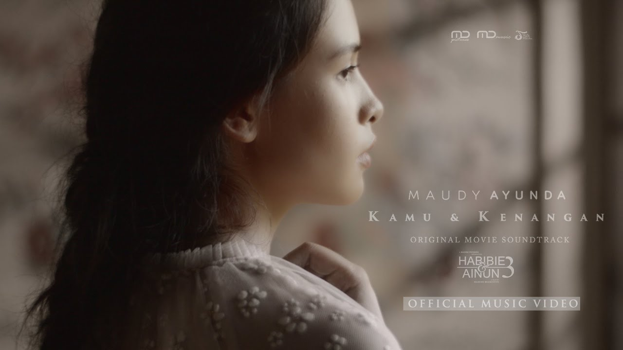 Download Maudy Ayunda - Kamu dan Kenangan (Official Music Video)   OST. Habibie & Ainun 3 MP3 Gratis