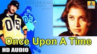 Once Upon A Time - Ekangi | Sonu Nigam | Crazy Star Ravichandra, Ramya Krishnan | Jhankar Music