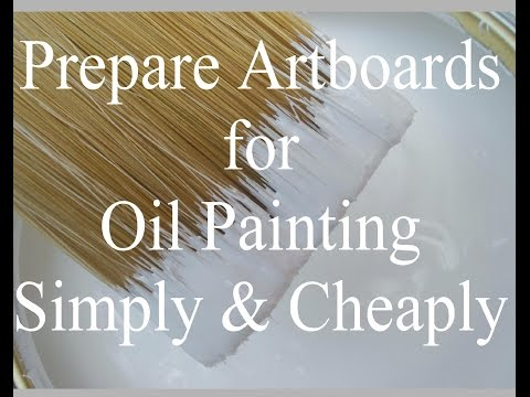 Prepare your own Art Boards for Oil Painting Simply and Cheaply