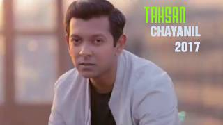 Tahsan New Song |  Chayanil New Song  2017  |  Model Mehezabin Towsif / Others