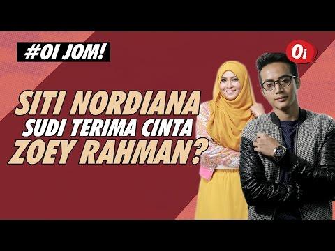 Siti Nordiana Sudi Terima Cinta Zoey Rahman?
