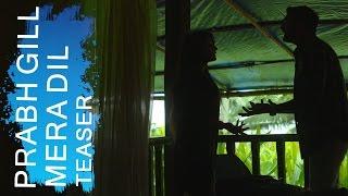 Mera Dil [Teaser] Prabh Gill | Punjabi Sad Song 2017 - Out 18 March