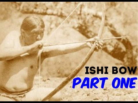 How to Make an Ishi Style Bow (Part 1 of 8)