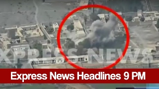 Express News Headlines and Bulletin - 09:00 PM   20 February 2017