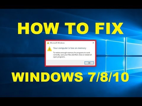 How To Fix Your Computer Is Low On Memory Error | Windows 7/8/10 | Working