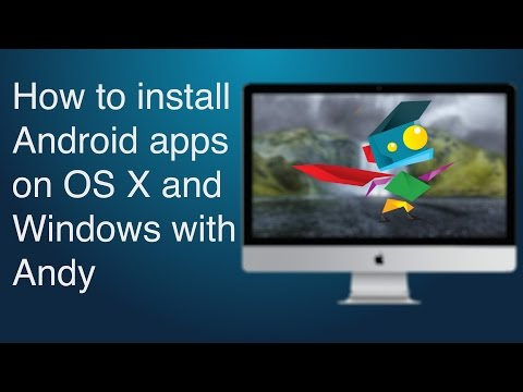 How to install Android apps on OS X and Windows with Andy