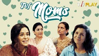 TVF's Moms | All episodes on TVFPlay
