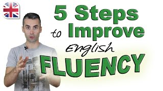 Speak English Fluently - How to Improve Your English Fluency