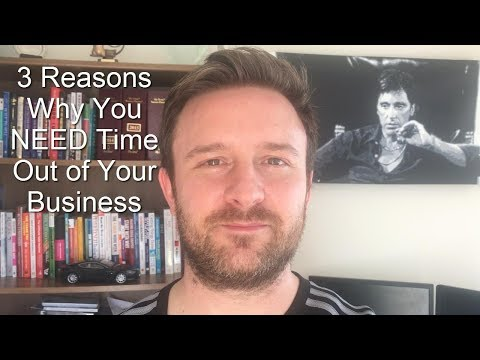 3 reasons why you need time out of your business