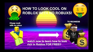 How To Look Richcool On Roblox With No Robux 2017