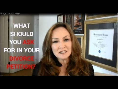 How to Ask for What You Want in Your Divorce Petition!  Rebecca Zung, Esq.