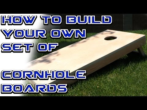 How to Build a Set of Custom Cornhole Boards - Part 1: Construction