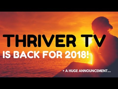 Thriver TV Is Back For 2018 + A Huge Announcement