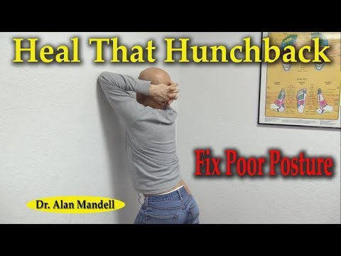Heal That Hunchback and Fix Poor Posture Fast - Dr Alan Mandell, DC