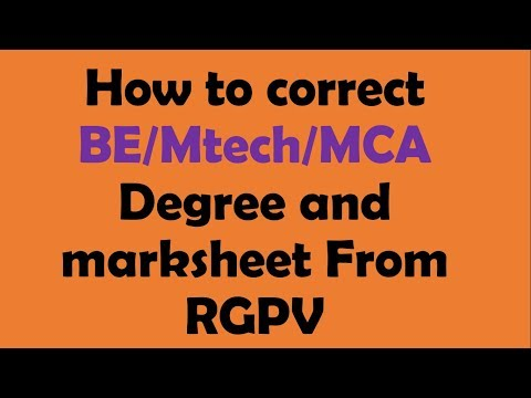 How to correct BE/Mtech/Mca Degree and marksheet From RGPV