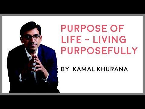 Purpose of Life - Living Purposefully || Kamal Khurana