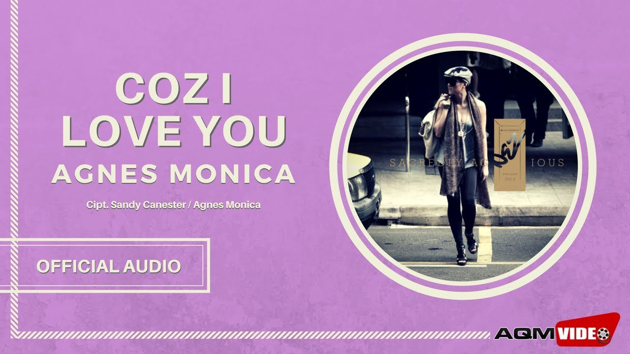 Agnes Monica - 'Coz I Love You