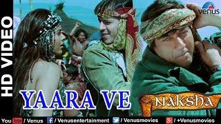 Yaara Ve Full HD Video Song | Naksha | Sunny Deol, Vivek Oberoi, Sameera Reddy