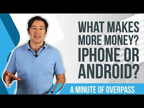 What makes more money?  iPhone or Android?  A Minute of Overpass