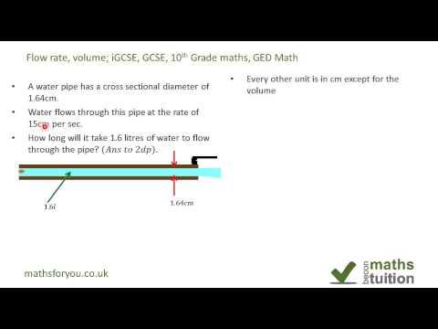 Volume, Flow rate volume; iGCSE, GCSE, 10th Grade maths, GED Math