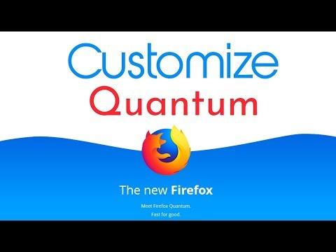 How To Customize Firefox Quantum