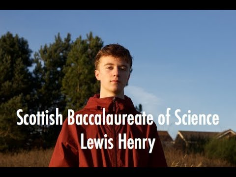 Scottish Baccalaureate of Science - Lewis Henry