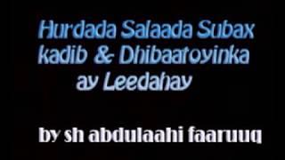 Hurdada  Laseexdo Salaad Subax Kadib & Dhibaatadeeda