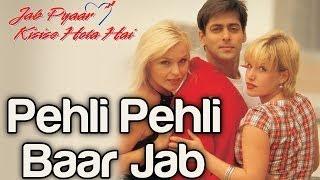 Pehli Pehli Baar Jab - Jab Pyaar Kisise Hota Hai | Salman Khan | Kumar Sanu | Jatin - Lalit
