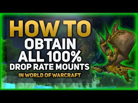 World of Warcraft Guide - 100% Drop Rate Mounts