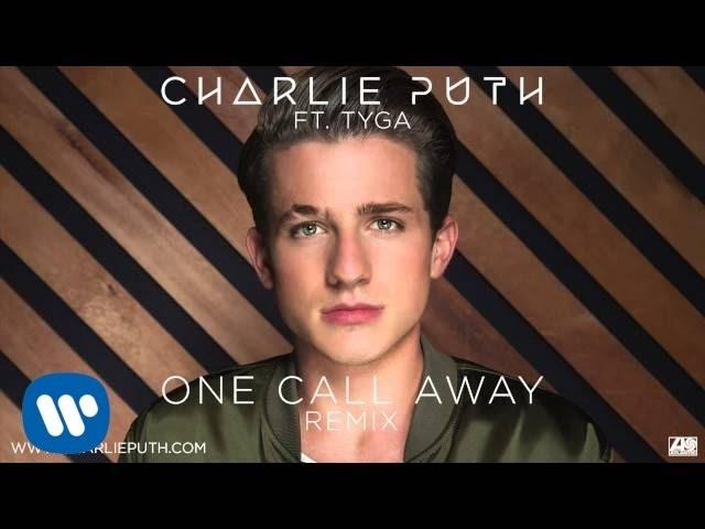 Charlie Puth - One Call Away (feat. Tyga) [Remix]