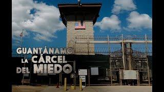 Las entrañas de Guantánamo, la cárcel más misteriosa y temida del mundo