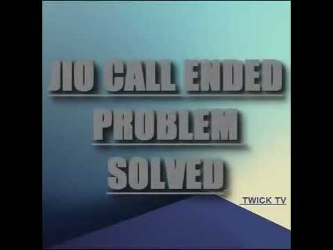 JIO CALL ENDED PROBLEM SOLVED