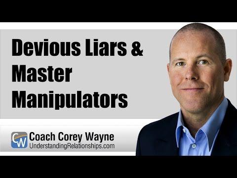 Devious Liars & Master Manipulators
