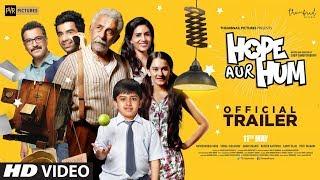 Official Trailer: HOPE AUR HUM | Naseeruddin Shah, Sonali Kulkarni