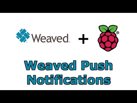Raspberry Pi - Weaved Push Notifications