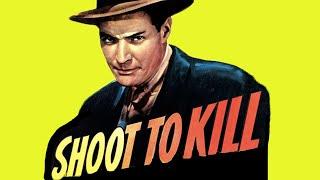 Shoot to Kill (1947) Crime, Drama, Film-Noir Full Length Movie