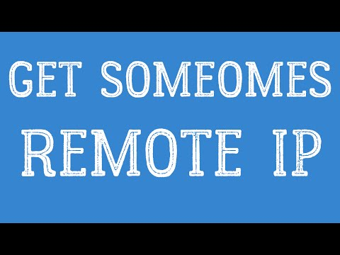 HOW TO GET SOMEONE'S REMOTE IP
