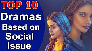 Top 10 Pakistani Dramas Based on Social Issue