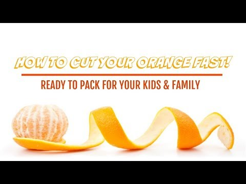 How to Cut Your Orange Fast! | Ready to Pack For Your Kids and Family