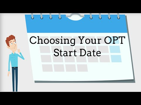 OPT : Choose your Start Date 3/9