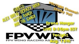 The Drone Hangar - with Alex Greve IBCrazy WRA and Rotor Ranch and the Hangar Gang