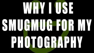 Why I use Smugmug for my Photography Website