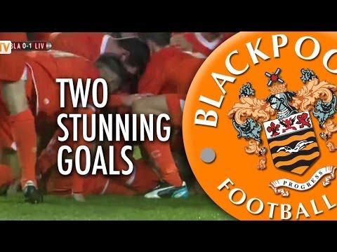 Stunning Goals: 30 Yard Screamer & 35 Yard Lob! Blackpool v Liverpool