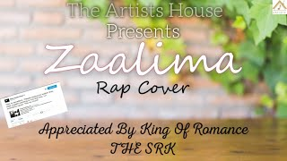 ZAALIMA | COVER With RAP | RAEES | APPRECIATED BY SRK ❤️️ | ARIJIT SINGH | JAM8 | D COOL PRODUCTION